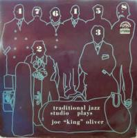 "Traditional Jazz Studio                                ‎–                                                            Plays Joe ""King"" Oliver"