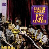 Charlie Mingus ‎– Town Hall Concert
