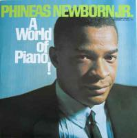 Phineas Newborn Jr.                                ‎–                                                            A World Of Piano!