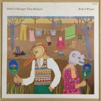 Robert Wyatt ‎– Ruth Is Stranger Than Richard