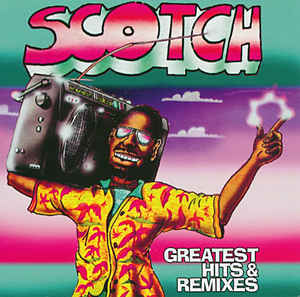 Scotch - Greatest Hits & Remixes