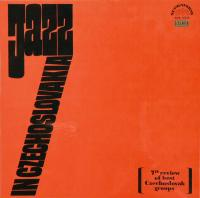 Jazz In Czechoslovakia 1965. 7th Review Of Best Czechoslovak Groups