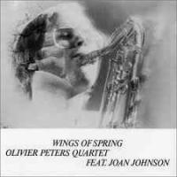 Olivier Peters Quartet Feat. Joan Johnson – Wings Of Spring