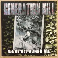 Generation Kill ‎– We're All Gonna Die