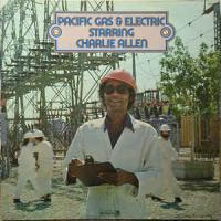 Pacific Gas & Electric Starring Charlie Allen