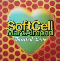 Soft Cell,                             Marc Almond                                ‎–                                                            Tainted Love