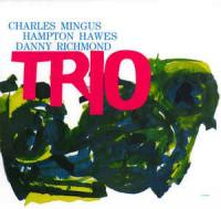 Charles Mingus with Hampton and HawesDanny Richmond  ‎– Trio