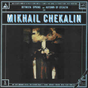Mikhail Chekalin (Михаил Чекалин) ‎– Between Spring And Autumn By Stealth