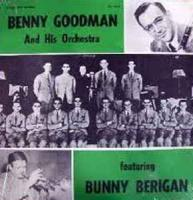 Benny Goodman And His Orchestra                                ‎–                                                            Featuring Bunny Berigan