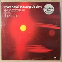Return To Forever Feat. Chick Corea ‎– Where Have I Known You Before