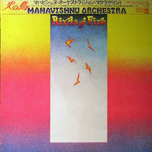 Mahavishnu Orchestra ‎– Birds Of Fire = 火の鳥