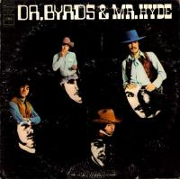 Byrds, The – Dr. Byrds & Mr. Hyde