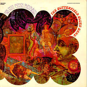 The Butterfield Blues Band                               ‎–                                                            In My Own Dream